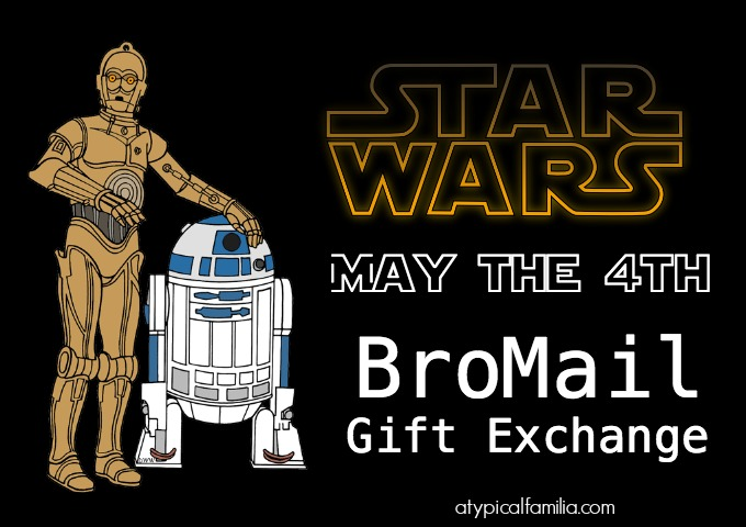 May the 4th Star Wars Bro Mail Gift Exchange via Atypical Familia by Lisa Quinones Fontanez