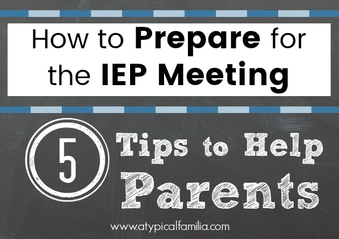 Prepare for IEP Meeting Tips for Parents via Atypical Familia by Lisa Quinones Fontanez