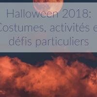 Halloween 2018: Costumes, activités et défis particuliers