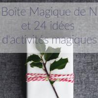 La Boîte Magique de Noël et 24 idées d'activités magiques