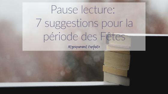 Pause lecture: 7 suggestions pour la période des Fêtes