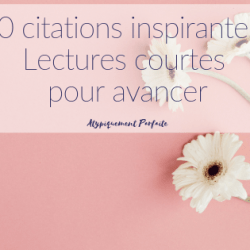 10 citations inspirantes: Lectures courtes…