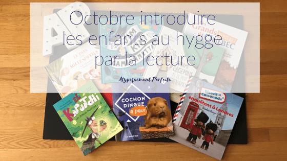Octobre est toujours un mois très proléfique en terme de sorties littéraires. Voici plusieurs titres à lire et à relire avec les enfants. #lecture #livres #livrespourenfants #suggestions #octobre #octobre2019 #hygge #ralentir