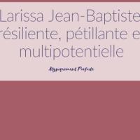 Larissa Jean-Baptiste: résiliente, pétillante et multipotentielle