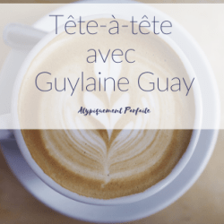 Tête-à-tête avec Guylaine Guay, femme…