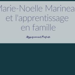 Marie-Noelle Marineau et l'apprentissage en…