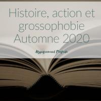 Histoire, action et grossophobie – Automne 2020