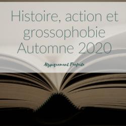 Histoire, action et grossophobie –…