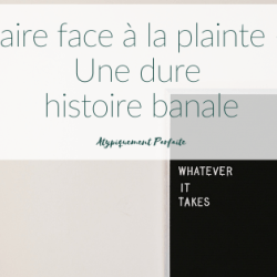 Faire face à la plainte…