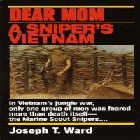 аудиокнига Дорогая мамочка. Война во Вьетнаме глазами снайпера