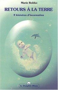 Retours à la Terre - 9 histoires d'incarnation
