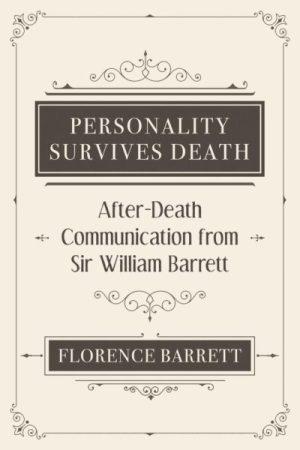 Personality Survives Death – La Personnalité survit à la mort