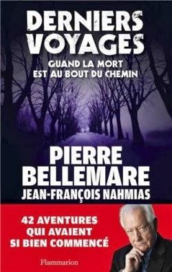 Derniers voyages de Pierre BELLEMARE et Jean-François NAHMIAS