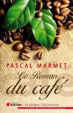 Le roman du café de Pascal MARMET