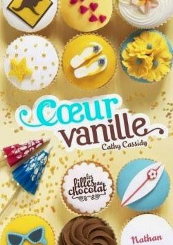 Les filles chocolat tome 5: coeur vanille de Cathy CASSIDY