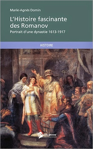 L'histoire fascinante des Romanov de Marie-Agnès DOMIN