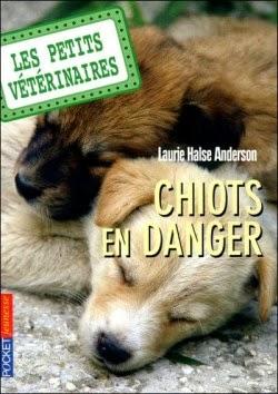 Les petits vétérinaires tome 1: Des chiots en danger de Laurie Halse ANDERSON