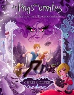 Le pays des Contes tome2: le retour de l'enchanteresse de Chris COLFER