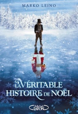 La véritable histoire du Père Noel de Marko LEINO