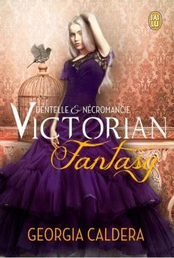 Victorian fantasy tome 1 : Dentelle et nécromancie de Goergia CALDERA