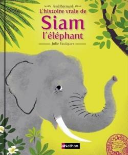 L'histoire vraie de Siam l'éléphant de Fred BERNARD