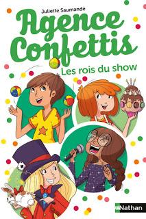 L'agence confettis: les rois du show de Juliette SAUMANDE