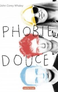 Phobie douce de John Corey WHALEY