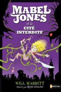 Mabel Jones et la cité interdite de Will MABBITT