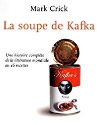 La soupe de Kafka de Mark CRICK