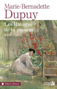 Les ravages de la passion de Marie-Bernadette DUPUY