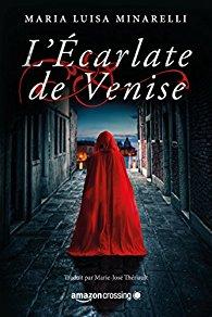 A paraître: L'écarlate de Venise – Maria Luisa Minarelli