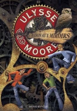 ulysse-moore,-tome-3---la-maison-aux-miroirs-106294-264-432