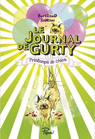 Le journal de Gurty: Printemps de chien de Bertrand SANTINI