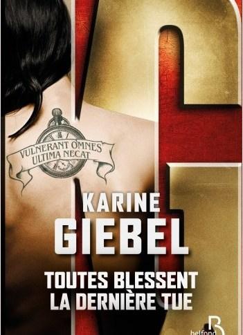 Toutes blessent, la dernière tue de Karine GIEBEL