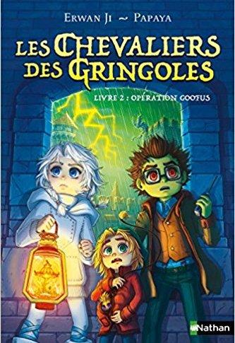 Les chevaliers des Gringoles tome 2: Opération Goofus d'Erwan JI
