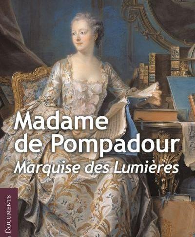 Marquise de Pompadour: Marquise des Lumières de Martial DEBRIFFE
