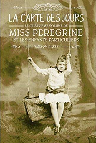 Miss Pérégrine tome 4: La carte des jours de Riggs RANSOM