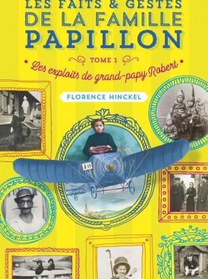Les faits et gestes de la famille Papillon Tome 1 – Les exploits de grand-papy Robert de Florence HINCKEL