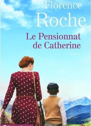 Le pensionnat de Catherine de Florence ROCHE