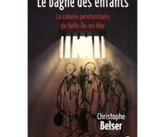 Le bagne des enfants de Christophe BELSER