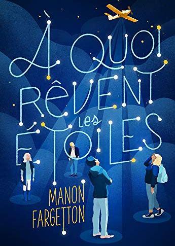 A quoi rêvent les étoiles? de Manon FARGETTON