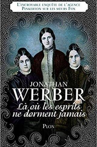 Là où les esprits ne dorment jamais de Jonathan Werber