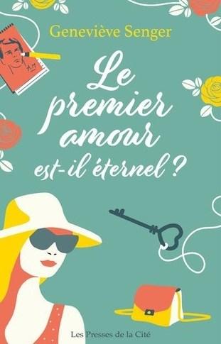 Le premier amour est-il éternel? de Geneviève Senger