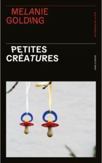 Petites créatures de Mélanie Golding