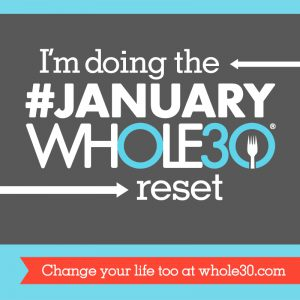 I'm doing the January Whole30 reset