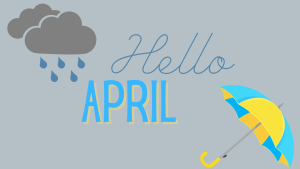 "a graphic that states ""Hello April"" in the upper left corner is a rain cloud. In the bottom right corner is a blue and yellow open umbrella."