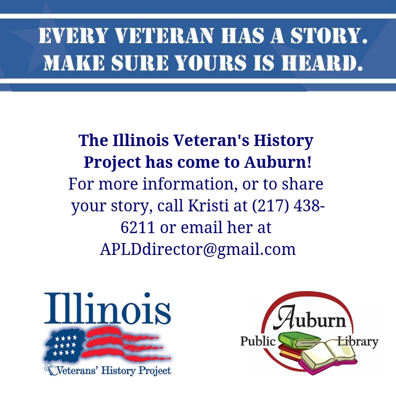 The Illinois Veteran's History Project has come to Auburn! For more information, or to share your story, call Kristi at (217) 438-6211 or email her at APLDdirector@gmail.com