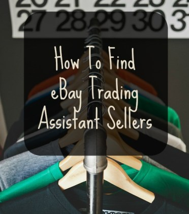 How To Find eBay Trading Assistant Sellers