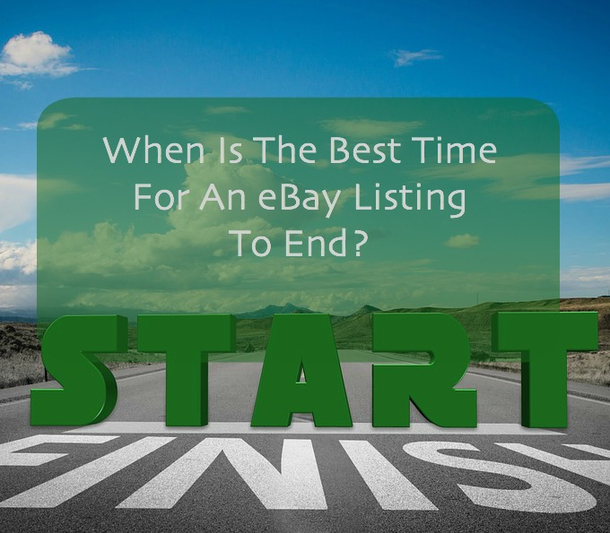 When Is The Best Time For An eBay Listing To End