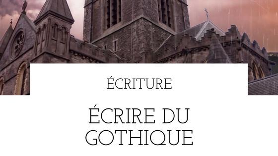 Écrire du gothique